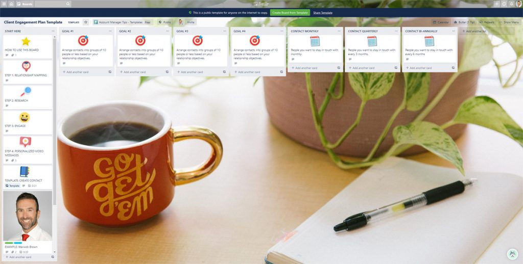 This Trello Client Engagement Plan template will help you manage your client engagement and keep track of all the people you want to stay in touch with.